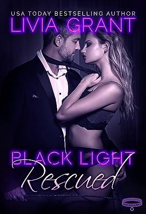 Black Light: Rescued (Black Light Series Book 6)