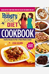 The Hungry Girl Diet Cookbook: Healthy Recipes for Mix-n-Match Meals & Snacks Kindle Edition