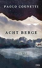 Acht Berge: Roman (German Edition)