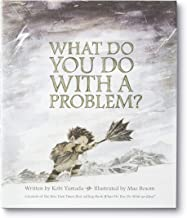 Best what do you do with a problem Reviews