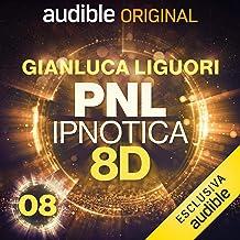 Il perdono: PNL Ipnotica 8D - 8