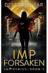 Imp Forsaken (Imp Series Book 5) Kindle Edition