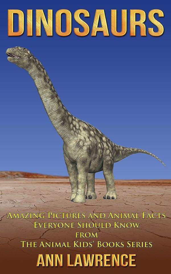 ライフル政権武器Dinosaurs: Amazing Pictures and Animal Facts Everyone Should Know (The Animal Kids' Books Series Book 3) (English Edition)