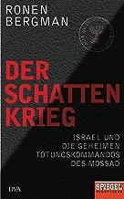 Der Schattenkrieg: Israel und die geheimen Tötungskommandos des Mossad - Ein SPIEGEL-Buch (German Edition)