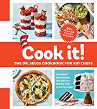 Cook It! the Dr. Seuss Cookbook for Kid Chefs: 50+ Yummy Recipes