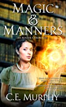Magic and Manners (An Austen Chronicle Book 1)
