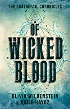 Of Wicked Blood: A Slow Burn Romantic Urban Fantasy (The Quatrefoil Chronicles Book 1) (English Edition)