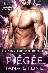 Piégée: Une romance de science-fiction extra-terrestre (Les Épouses tributs des soldats drexiens t. 3) Format Kindle