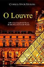 O Louvre: A História e Legado do Museu de Arte Mais Famoso do Mundo
