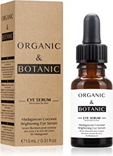 Organic & Botanic Madagascan Coconut Brightening Eye Serum, 30ml. Premium Vegan Skincare For All Skin Types. Made In The UK.