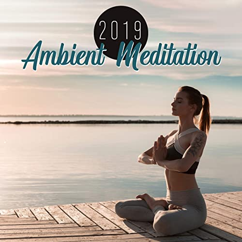 2019 Ambient Meditation: 15 Relaxing Sounds for Deep ...