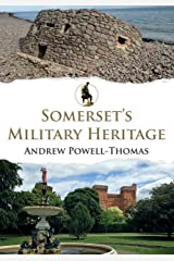 Somerset's Military Heritage Kindle Edition