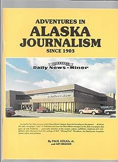 Adventures in Alaska journalism since 1903