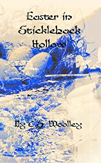 Easter in Stickleback Hollow: A Victorian Cozy Mystery (The Mysteries of Stickleback Hollow)