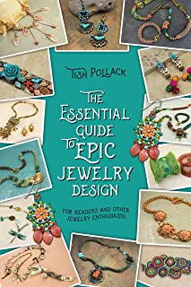 The Essential Guide to Epic Jewelry Design (COLOR): For Beaders and Other Jewelry Enthusiasts