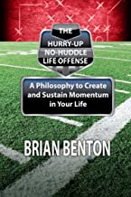 The Hurry-Up No-Huddle Life Offense