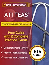 ATI TEAS Test Study Book for Nursing: Prep Guide with 2 Complete Practice Exams: [6th Edition]