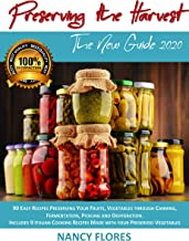 Preserving the Harvest : 90 Easy Recipes Preserving Your Fruits, Vegetables through Canning, Fermentation, Pickling and Dehydration. Includes 9 Italian ... New Guide 2020 Book 1) (English Edition)