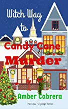 Witch Way to Candy Cane Murder (Holiday Helpings Book 1)