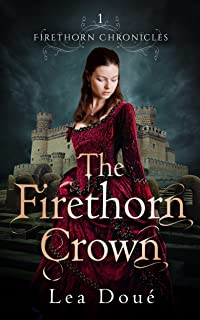 The Firethorn Crown (Firethorn Chronicles Book 1)