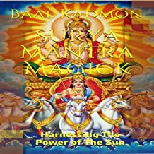 Surya Mantra Magick: Harnessing the Power of the Sun