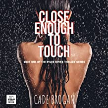 Close Enough to Touch: Rylee Hayes Thriller, Book 1