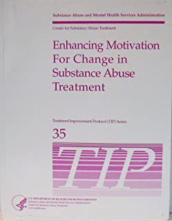 Enhancing Motivation for Change in Substance Abuse Treatment TIP Series 35