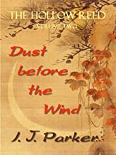 The Hollow Reed vol. II: Dust Before the Wind