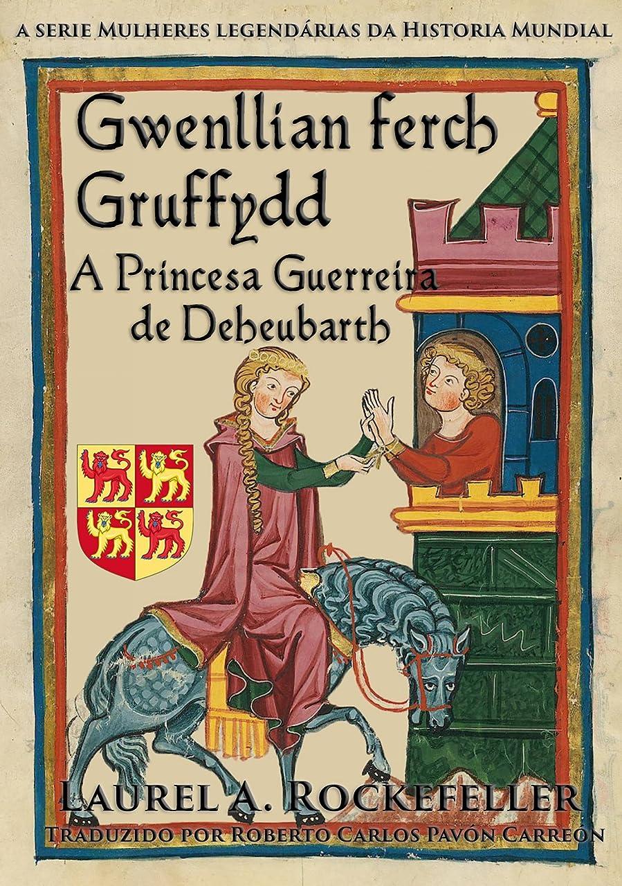 データベースエアコンプロフィールGwenllian Ferch Gruffydd. A Princesa Guerreira de Deheubarth (Portuguese Edition)