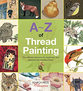 A-Z of Thread Painting (A-Z of Needlecraft)