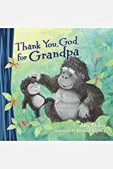 Thank You, God, for Grandpa Kindle Edition