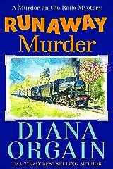 Runaway Murder: Gold Strike: A Murder on the Rails Mystery Book 1 (Gold Strike Mysteries 2) Kindle Edition