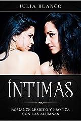 Íntimas: Romance Lésbico y Erótica con las Alumnas (Novela Romántica, Erótica y Homosexual) Versión Kindle