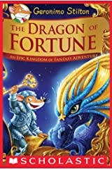 The Dragon of Fortune (Geronimo Stilton and the Kingdom of Fantasy: Special Edition #2): An Epic Kingdom of Fantasy Adventure Kindle Edition