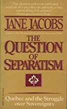 The Question of Separatism: Quebec and the Struggle over Sovereignty (English Edition)