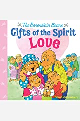 Love (Berenstain Bears Gifts of the Spirit) Kindle Edition
