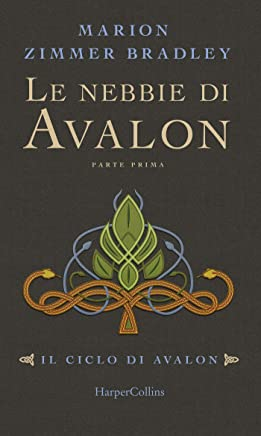 Le nebbie di Avalon - Parte 1 (Il ciclo di Avalon)