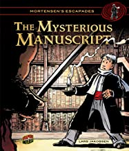 The Mysterious Manuscript: Book 1 (Mortensen's Escapades)
