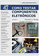 Como Testar Componentes Eletrônicos (Portuguese Edition)