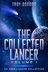 The Collected Lancer Volume 1: An Arek Lancer Collected Edition (Volume 1) Kindle Edition