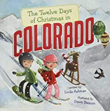 The Twelve Days of Christmas in Colorado (The Twelve Days of Christmas in America)