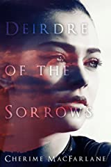 Deirdre of the Sorrows Kindle Edition