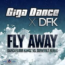 Fly Away (Dancefloor Kingz vs. Sunvibez Remix)