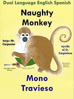 Dual Language Book in Spanish and English: Naughty Monkey helps Mr. Carpenter - Mono Travieso ayuda al Sr. Carpintero: Learn Spanish for kids (Study Spanish with Naughty Monkey 1)