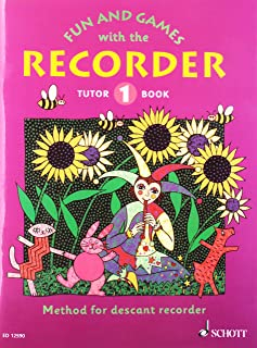 Fun and Games with the Recorder (Descant Tutor Book 1)