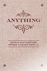 Anything (King's Daughters Story Collection Book 1) Kindle Edition