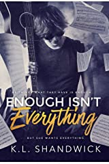 Enough Isn't Everything: A New Adult Second Chance Rock star Romance Series (Everything Trilogy Book 1) Kindle Edition