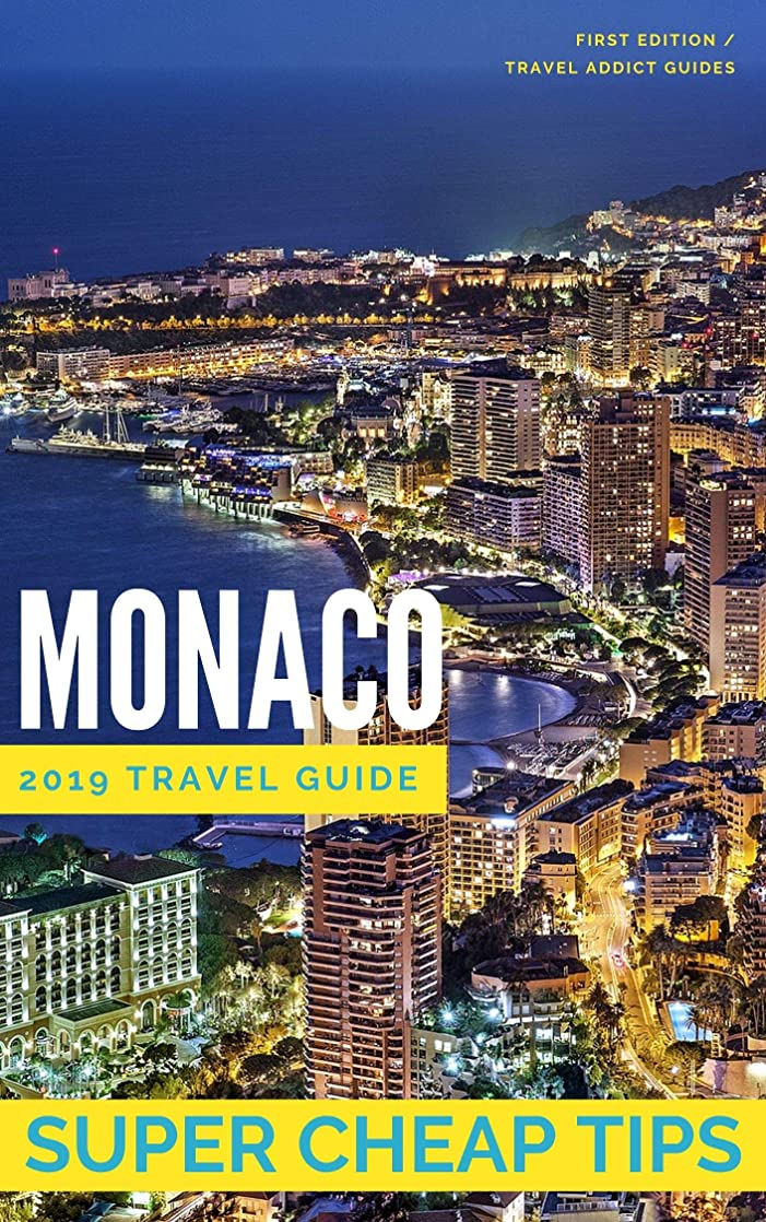 言い直すチェリーくるくるSuper Cheap Monaco - Travel Guide 2019: Enjoy a $1,000 trip to Monaco for $224 (English Edition)