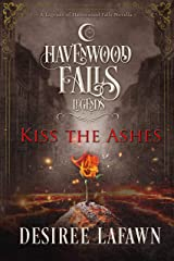 Kiss the Ashes (Legends of Havenwood Falls Book 10) Kindle Edition