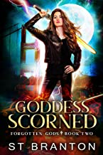 Goddess Scorned (The Forgotten Gods Series Book 2)